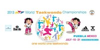 July 2013 - Taekwondo World Championships in Mexico in July